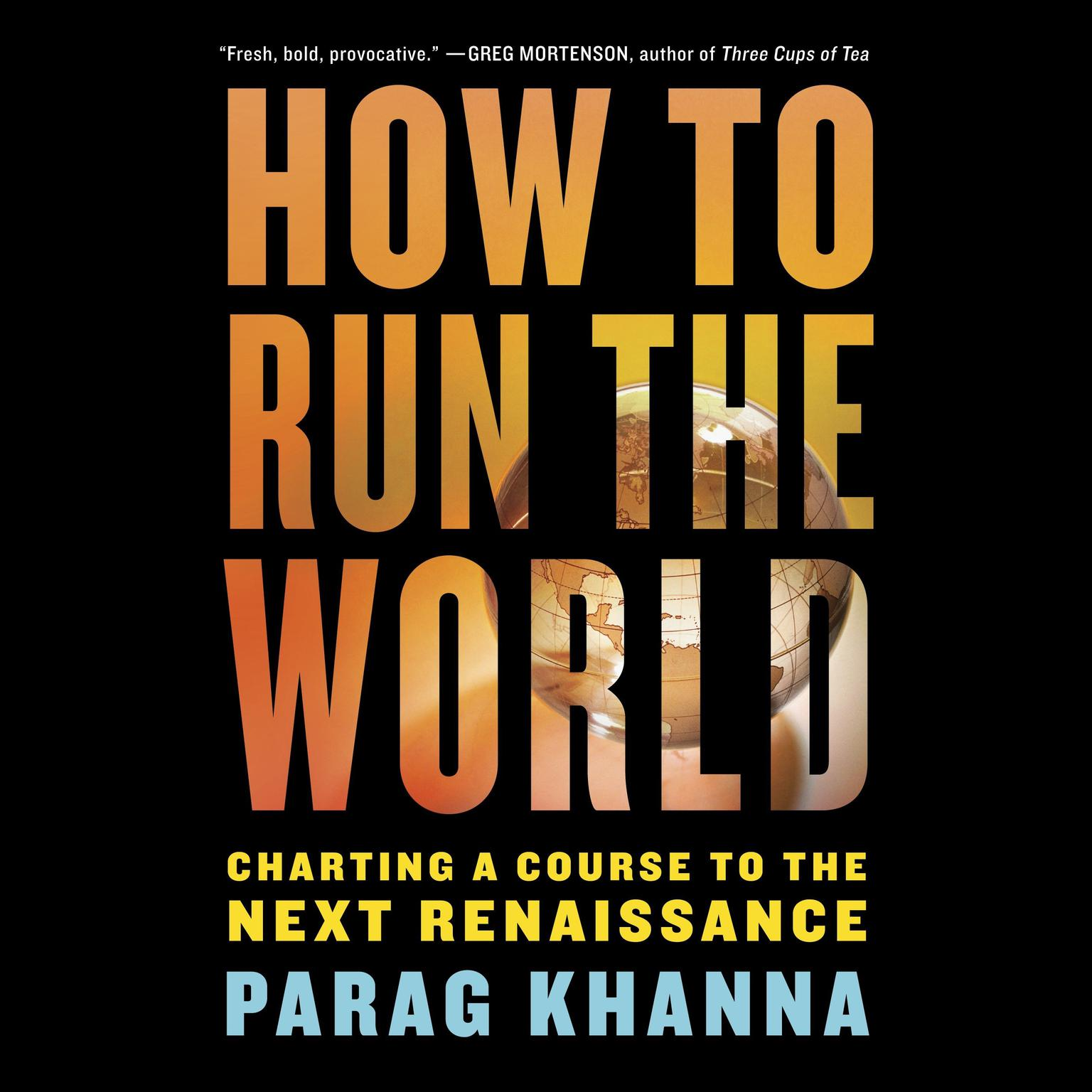 Printable How to Run the World: Charting a Course to the Next Renaissance Audiobook Cover Art