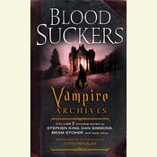 Bloodsuckers: The Vampire Archives, Volume 1, by various authors