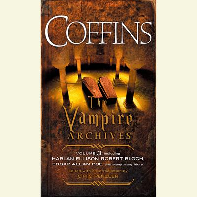 Coffins: The Vampire Archives, Volume 3 Audiobook, by Otto Penzler