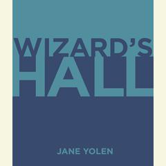 Wizards Hall Audiobook, by Jane Yolen