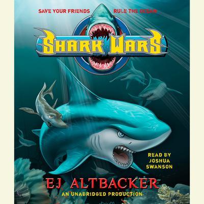 Shark Wars Audiobook, by E. J. Altbacker