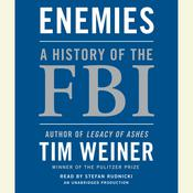 Enemies: A History of the FBI Audiobook, by Tim Weiner