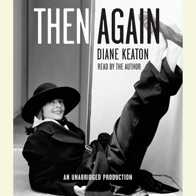 Then Again Audiobook, by Diane Keaton