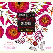 Small Acts of Amazing Courage Audiobook, by Gloria Whelan