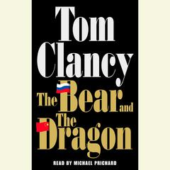 The Bear and the Dragon Audiobook, by Tom Clancy