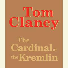 The Cardinal of the Kremlin Audiobook, by Tom Clancy