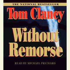 Without Remorse Audiobook, by Tom Clancy