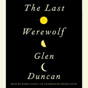 The Last Werewolf Audiobook, by Glen Duncan