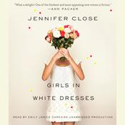 Girls in White Dresses Audiobook, by Jennifer Close