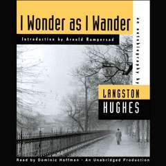 I Wonder as I Wander: An Autobiographical Journey Audiobook, by Arnold Rampersad, Langston Hughes