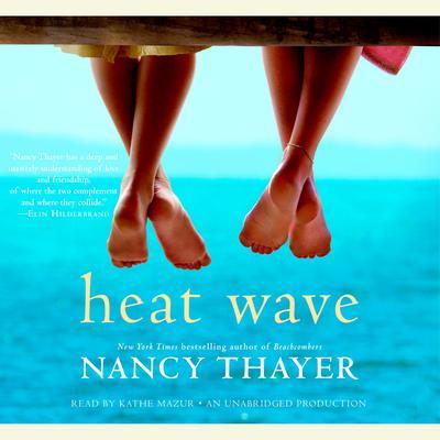 Heat Wave: A Novel Audiobook, by Nancy Thayer