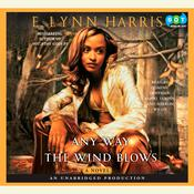 Any Way the Wind Blows, by E. Lynn Harris