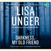 Darkness, My Old Friend: A Novel, by Lisa Unger