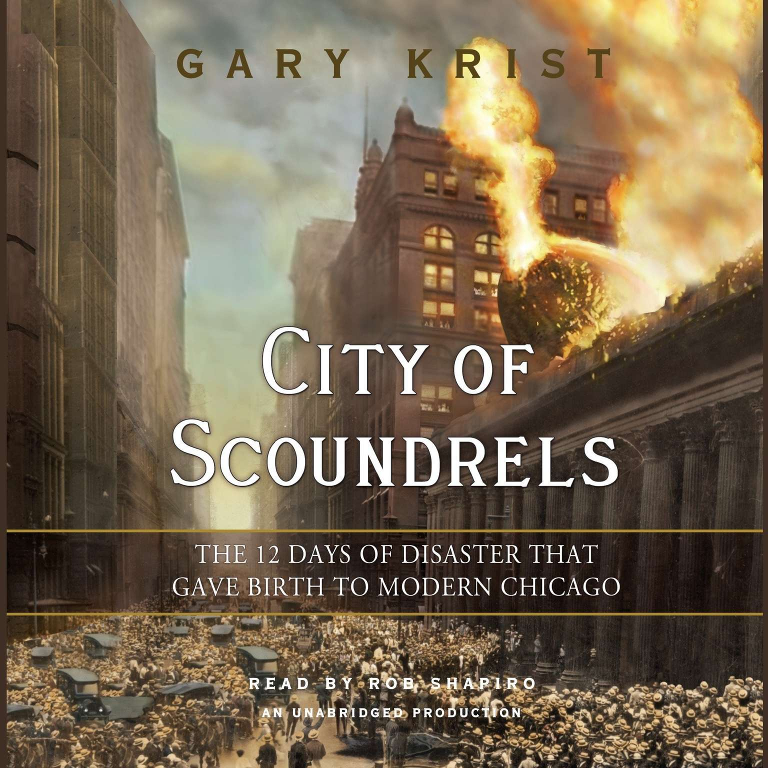 Printable City of Scoundrels: The 12 Days of Disaster That Gave Birth to Modern Chicago Audiobook Cover Art