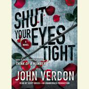 Shut Your Eyes Tight (Dave Gurney, No. 2): A Novel, by John Verdon