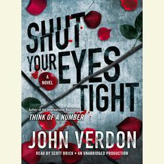 Shut Your Eyes Tight (Dave Gurney, No. 2): A Novel Audiobook, by John Verdon