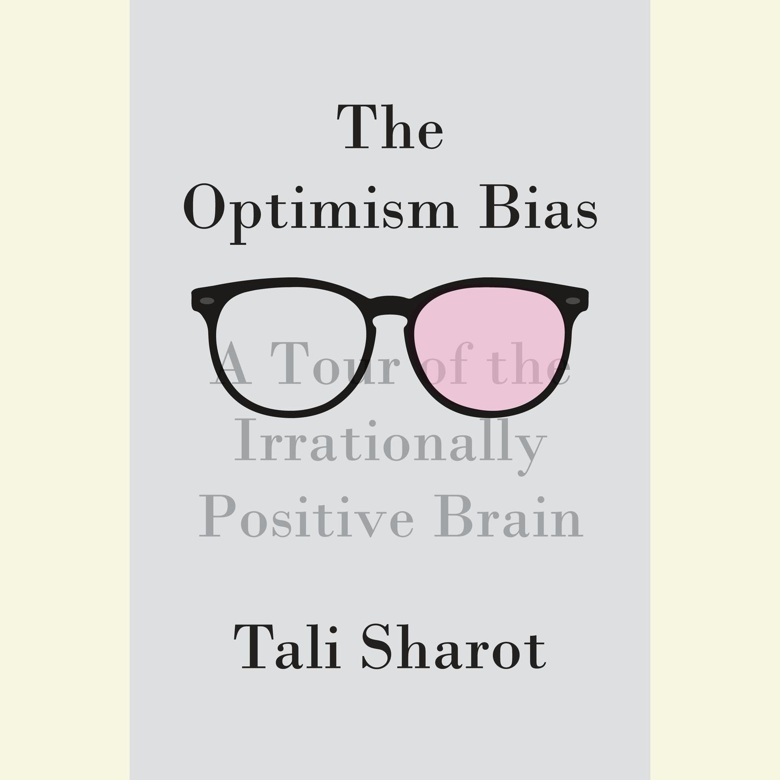 Printable The Optimism Bias: A Tour of the Irrationally Positive Brain Audiobook Cover Art