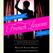French Lessons: A Novel Audiobook, by Ellen Sussman
