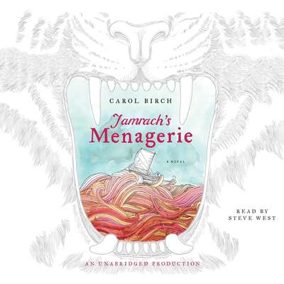 Jamrachs Menagerie: A Novel Audiobook, by Carol Birch