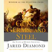 Guns, Germs, and Steel: The Fates of Human Societies Audiobook, by Jared Diamond