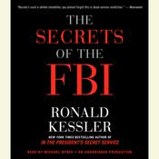 The Secrets of the FBI Audiobook, by Ronald Kessler