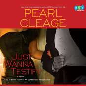 Just Wanna Testify: A Novel Audiobook, by Pearl Cleage