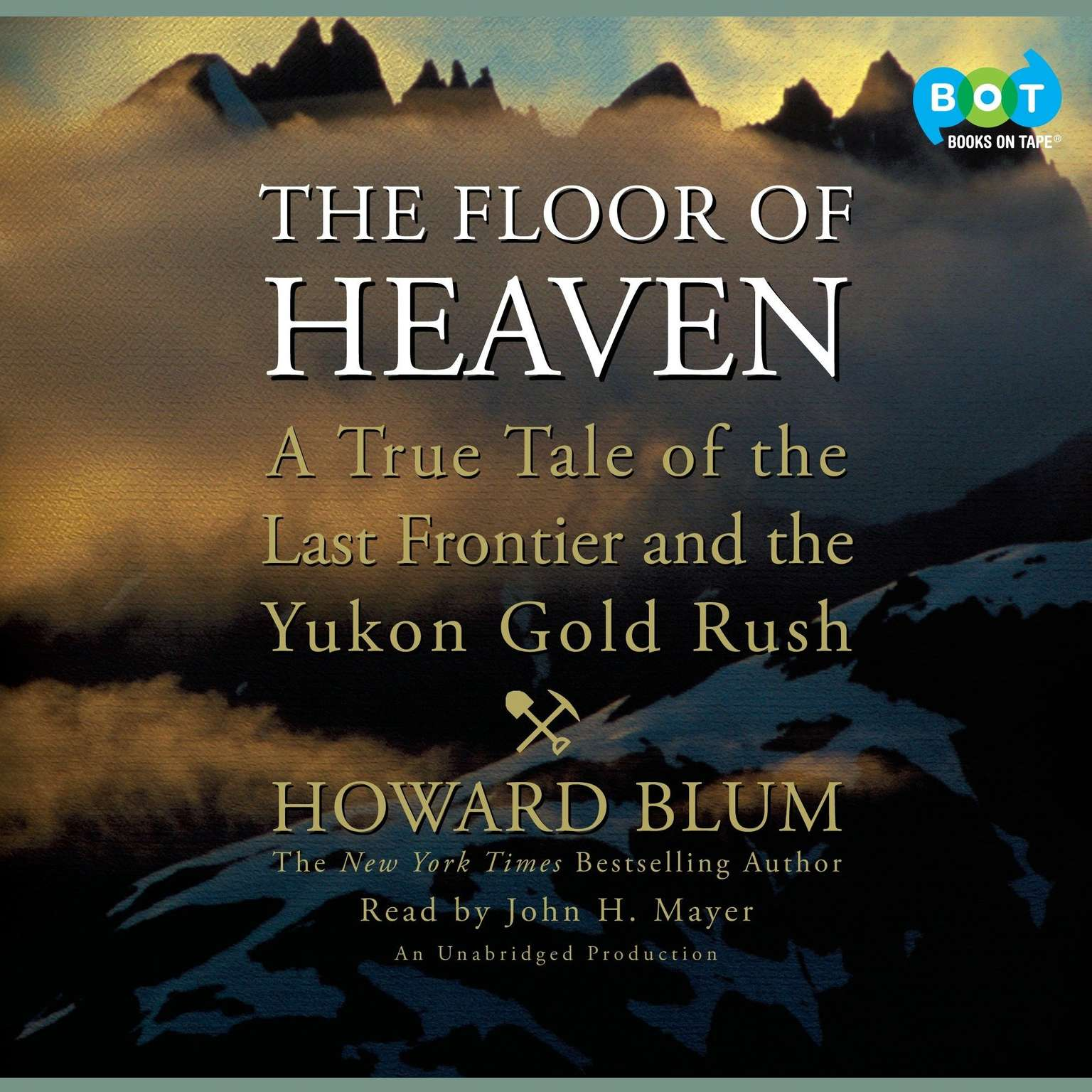 Printable The Floor of Heaven: A True Tale of the Last Frontier and the Yukon Gold Rush Audiobook Cover Art