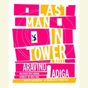 Last Man in Tower Audiobook, by Aravind Adiga