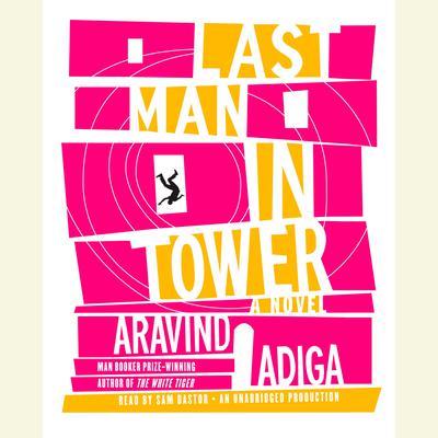 Last Man in Tower Audiobook, by Aravind Adiga