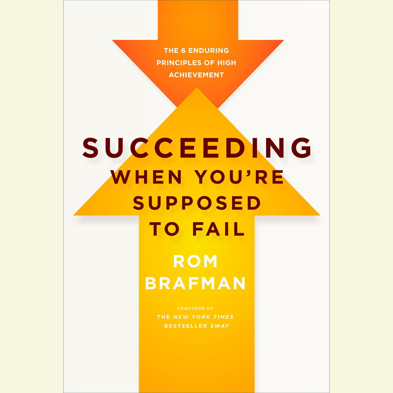 Printable Succeeding When You're Supposed to Fail: The 6 Enduring Principles of High Achievement Audiobook Cover Art