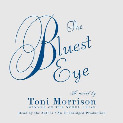 The Bluest Eye: A Novel Audiobook, by Toni Morrison