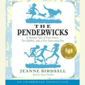 The Penderwicks: A Summer Tale of Four Sisters, Two Rabbits, and a Very Interesting Boy, by Jeanne Birdsall