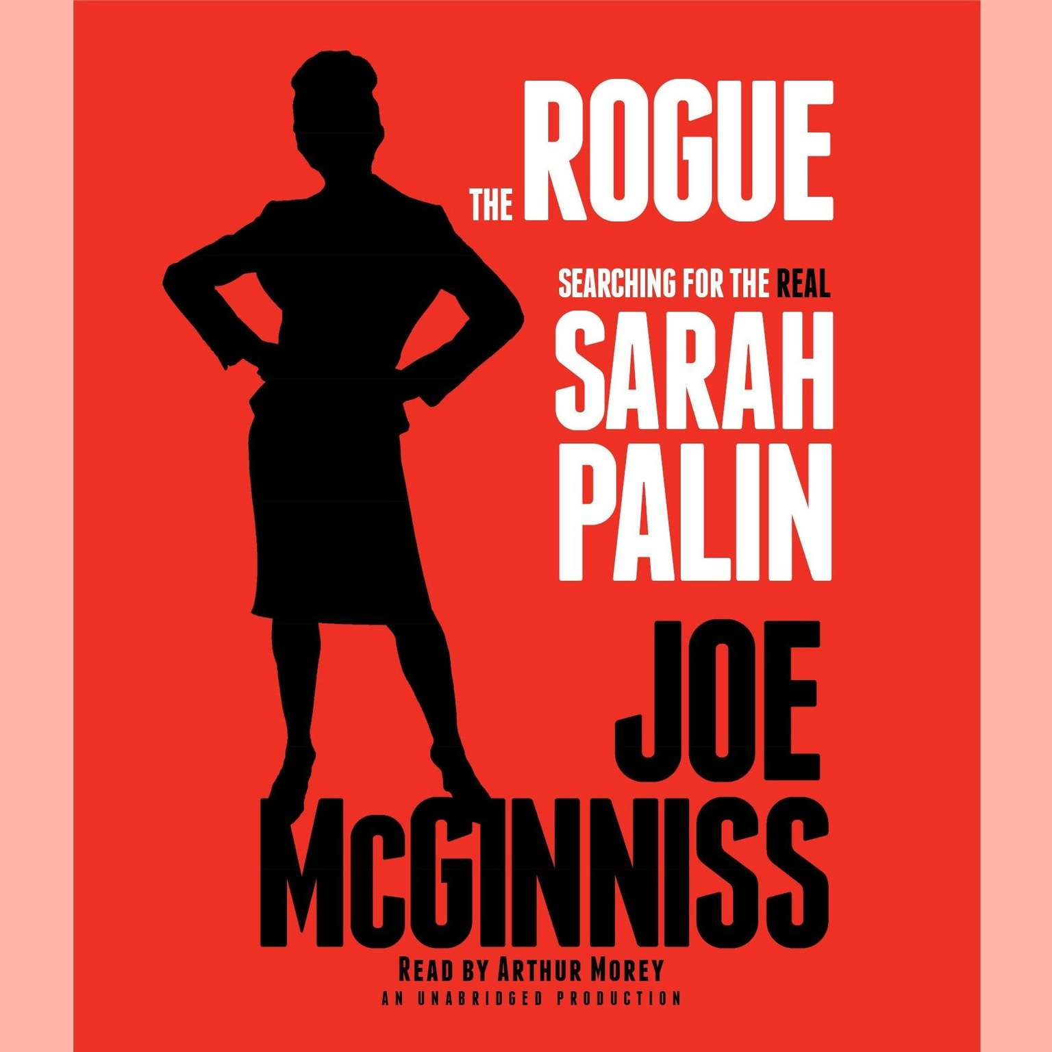 Printable The Rogue: Searching for the Real Sarah Palin Audiobook Cover Art