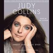 Sweet Judy Blue Eyes: My Life in Music Audiobook, by Judy Collins