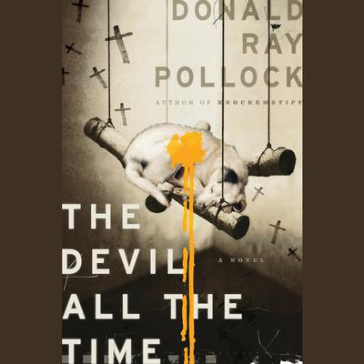 The Devil All the Time Audiobook, by Donald Ray Pollock