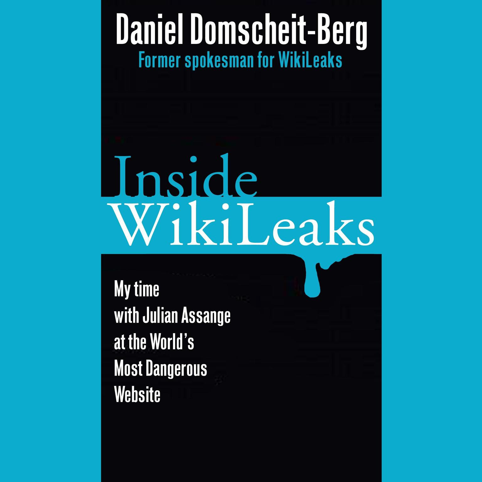 Printable Inside WikiLeaks: My Time with Julian Assange at the World's Most Dangerous Website Audiobook Cover Art