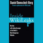 Inside WikiLeaks: My Time with Julian Assange at the Worlds Most Dangerous Website, by Daniel Domscheit-Berg