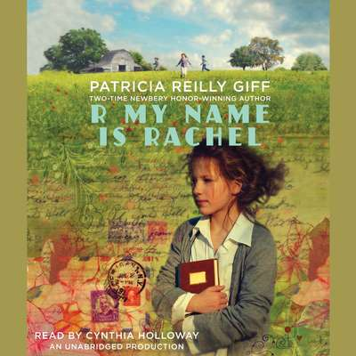R My Name Is Rachel Audiobook, by Patricia Reilly Giff