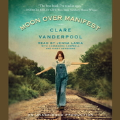 Moon Over Manifest, by Clare Vanderpool