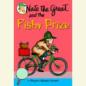Nate the Great and the Fishy Prize, by Marjorie Weinman Sharmat