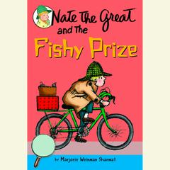 Nate the Great and the Fishy Prize Audiobook, by Marjorie Weinman Sharmat
