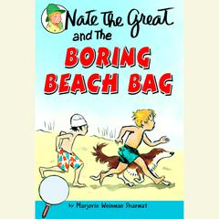 Nate the Great and the Boring Beach Bag Audiobook, by Marjorie Weinman Sharmat