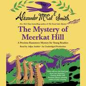 The Mystery of Meerkat Hill: A Precious Ramotswe Mystery for Young Readers Audiobook, by Alexander McCall Smith