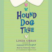 Hound Dog True, by Linda Urban