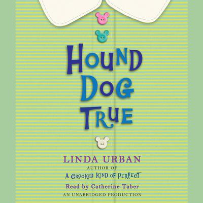 Hound Dog True Audiobook, by Linda Urban