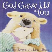 God Gave Us You Audiobook, by Lisa T. Bergren