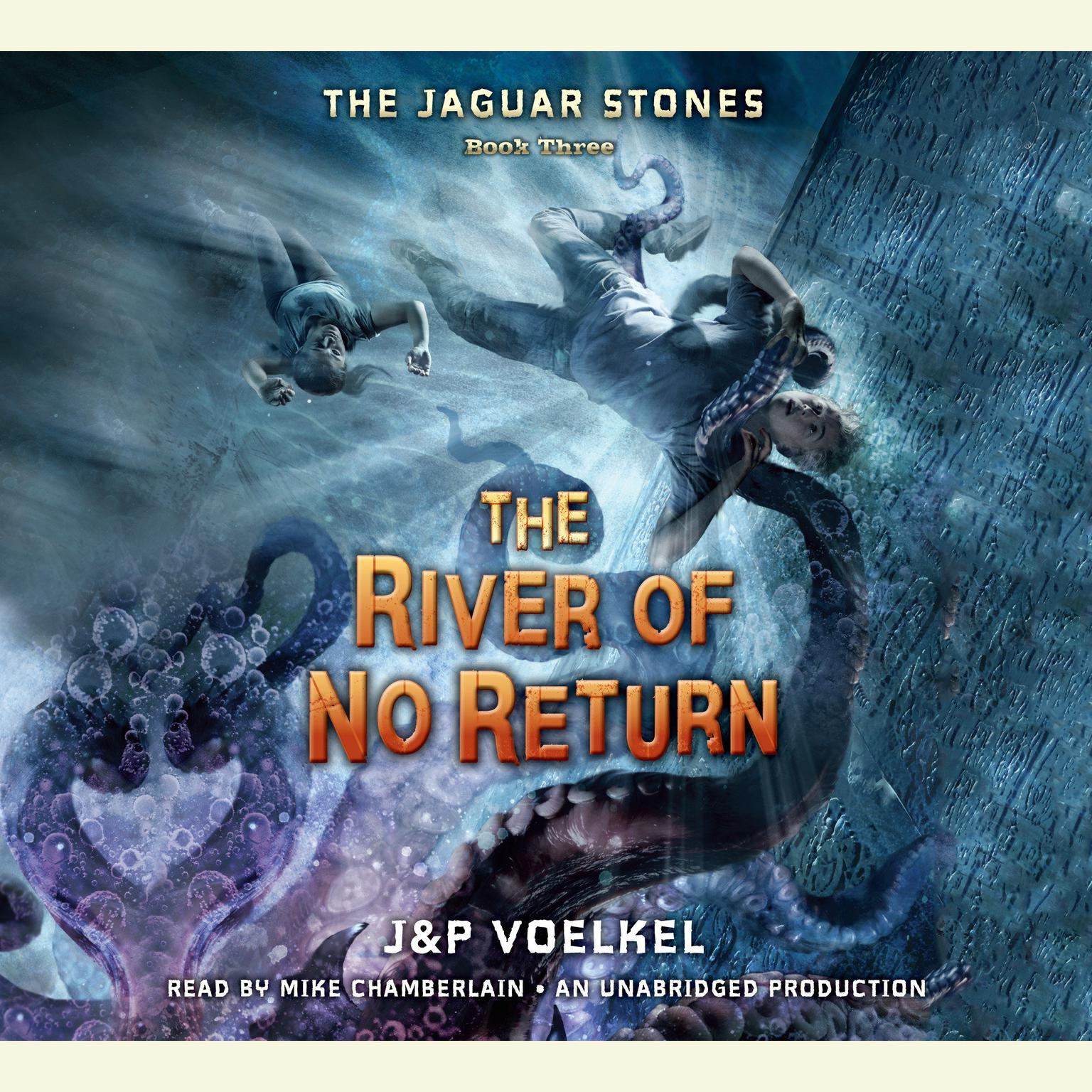 Printable The Jaguar Stones, Book Three: The River of No Return Audiobook Cover Art