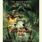 The Jaguar Stones, Book Two: The End of the World Club Audiobook, by Pamela Voelkel, Jon Voelkel