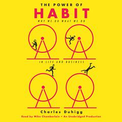 The Power of Habit: Why We Do What We Do in Life and Business Audiobook, by