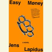 Easy Money: A Novel, by Jens Lapidus